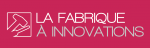 La fabrique à innovations